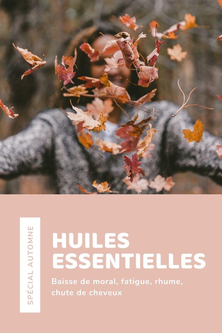 Huiles essentielles de l'automne : baisse de moral, fatigue, rhume, perte de cheveux