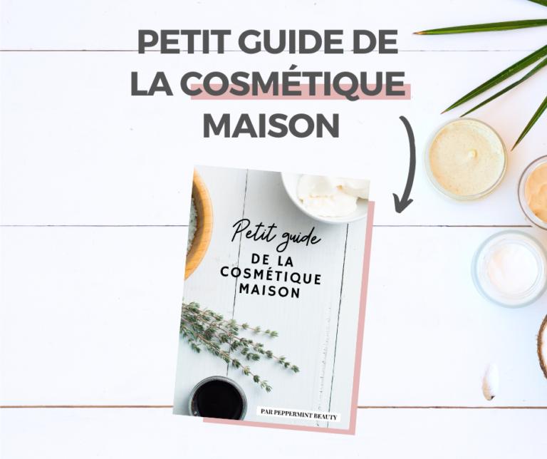 Guide cosmétique maison